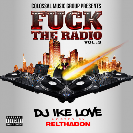 Various Artists - DJ IKE LOVE X CMG - FK THE RADIO VOL.3 (HOSTED BY RELTHADON)