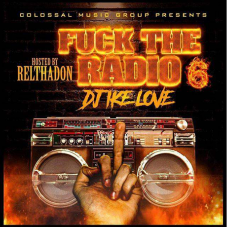Various Artists - DJ IKE LOVE X CMG - FK THE RADIO VOL.6 (HOSTED BY RELTHADON)