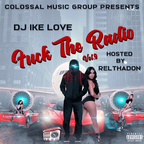 Various Artists - DJ IKE LOVE X CMG - FK THE RADIO VOL.9 (HOSTED BY RELTHADON)