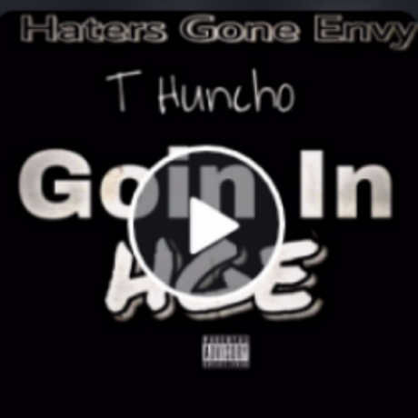 T Huncho - Goin In Vol2