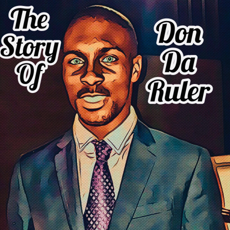 Don Da Ruler - The Story Of Don Da Ruler