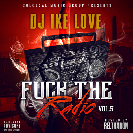 Various Artists - DJ IKE LOVE X CMG - FK THE RADIO VOL.5 (HOSTED BY RELTHADON)