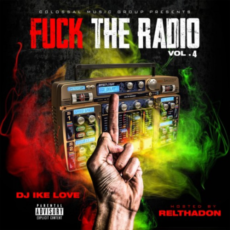 Various Artists - DJ IKE LOVE X CMG - FK THE RADIO VOL.4 (HOSTED BY RELTHADON)